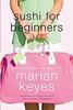 Keyes, Marian / Sushi for Beginners: A Novel (Hardback)