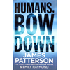 Patterson, James / Humans Bow Down