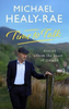 Healy-Rae, Michael / Time to Talk : Stories from the heart of Ireland (Hardback)