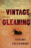 Chambers, Jeremy / The Vintage and the Gleaning