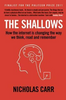 Carr, Nicholas / The Shallows : How the Internet Is Changing the Way We Think, Read and Remember