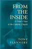 Flannery, Tony Fr. / Inside : A Priest's View of the Catholic Church