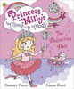 Pearce, Clemency / Princess Milly and the Ballerina Ball : Book 3 (Children's Picture Book)
