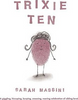 Massini, Sarah / Trixie Ten (Children's Picture Book)