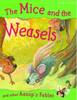 Fables, Aesop's / The Mice and the Weasels (Children's Picture Book)
