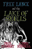 Stewart, Paul / Free Lance and the Lake of Skulls