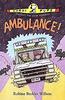Willson, Robina Beckles / Ambulance!