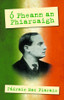 Mac Piarais, Pádraig - Ó Pheann an  Phiarsaigh - Gearrscéalta - PB - BRAND NEW