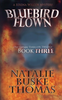 Thomas, Natalie Buske / Bluebird Flown
