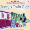 Amery, Heather / Rusty's Train Ride (Children's Picture Book)