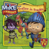 Mike the Knight: and Trollee in Trouble (Children's Picture Book)