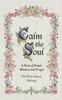 Calm the Soul: A Book of Simple Wisdom and Prayer (Hardback)