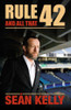 Kelly, Sean - Rule 42 and All That - PB - BRAND NEW - GAA - Biography