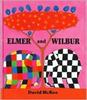 McKee, David / Elmer and Wilbur (Children's Picture Book)