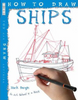 Bergin, Mark / How To Draw Ships (Children's Picture Book)