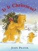 Prater, John / Is It Christmas? (Children's Picture Book)