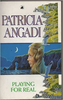 Angadi, Patricia / Playing for Real