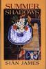 James, Sian / Summer Shadows