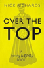 Richards, Nick / Over The Top