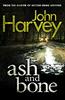 Harvey, John / Ash And Bone
