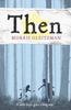 Gleitzman, Morris / Then