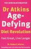 Atkins, Robert / Dr. Atkins' Age-defying Diet Revolution (Large Paperback)