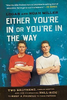 Miller, Logan / Either You're in or You're in the Way (Large Paperback)