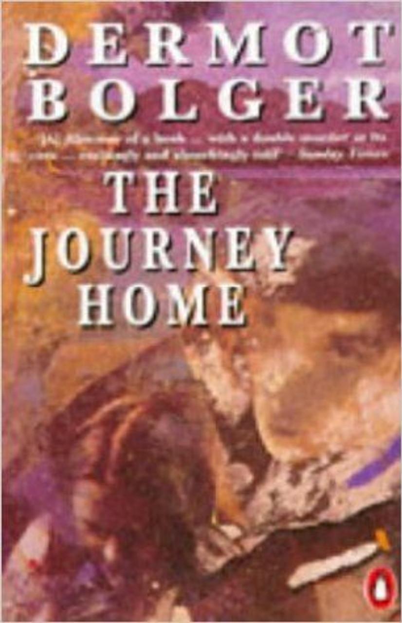 Bolger, Dermot / The Journey Home