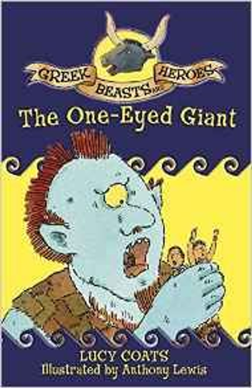 Coats, Lucy / The One-Eyed Giant (Greek Beasts And Heroes)