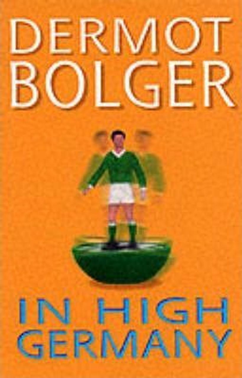 Bolger, Dermot / In High Germany
