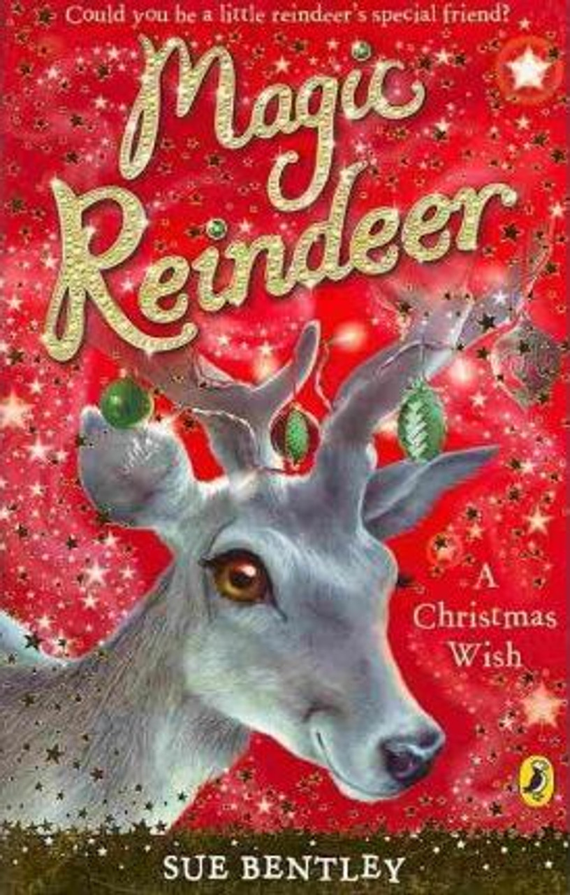 Bentley, Sue / Magic Reindeer: A Christmas Wish