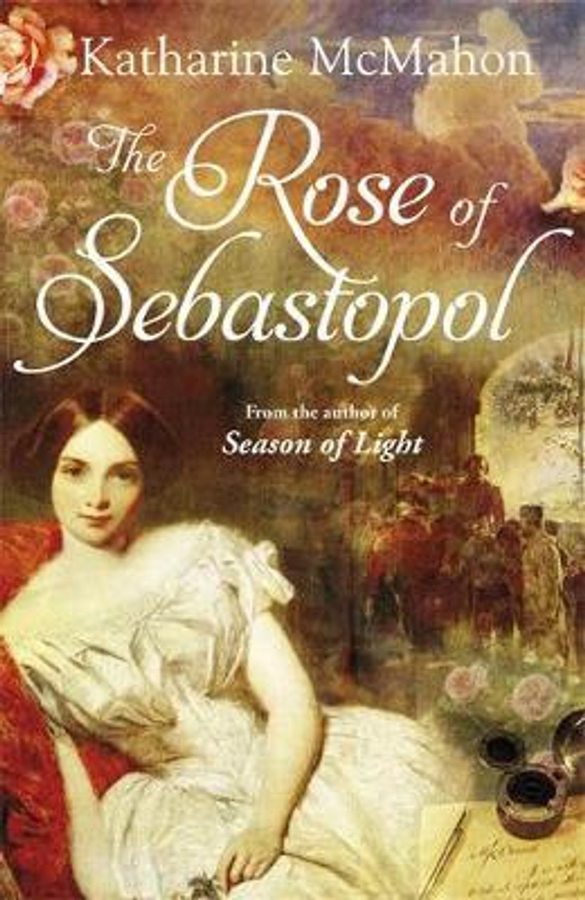 McMahon, Katharine / The Rose Of Sebastopol