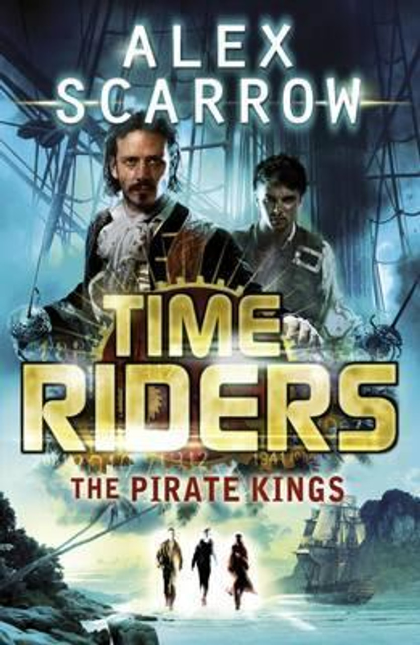 Scarrow, Alex / TimeRiders: The Pirate Kings