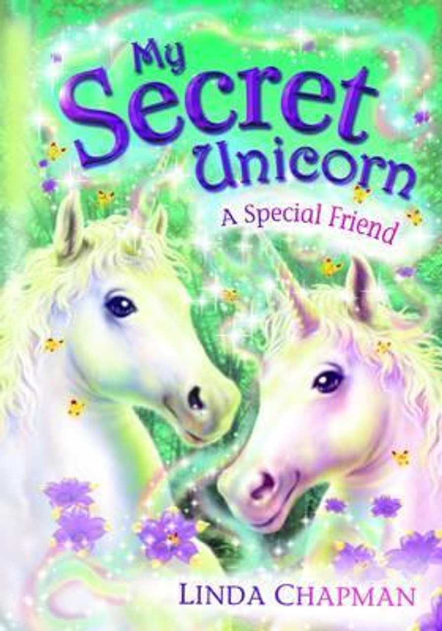 Chapman, Linda / My Secret Unicorn: A Special Friend