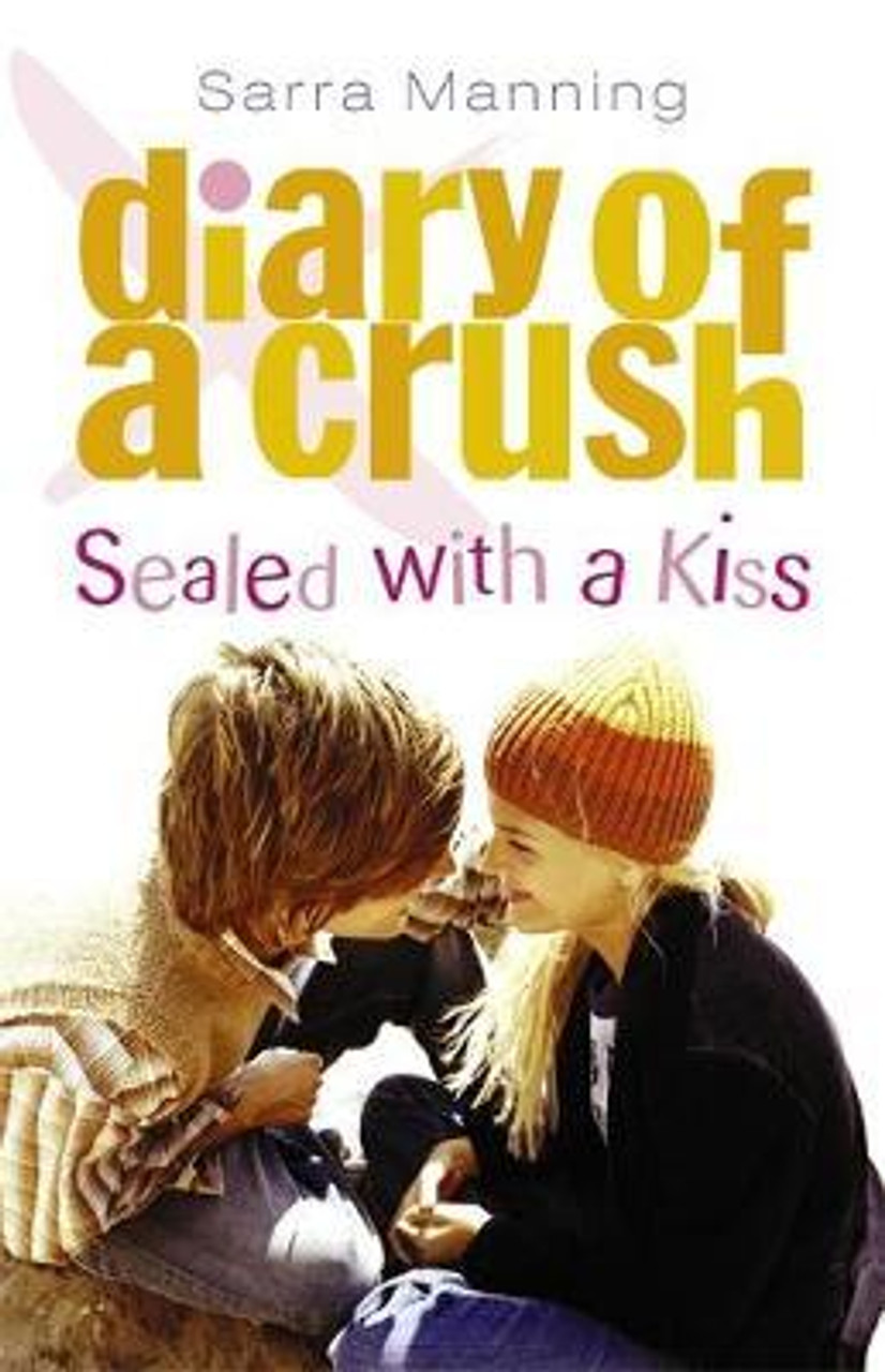 Manning, Sarra / Diary of a Crush Sealed with a Kiss