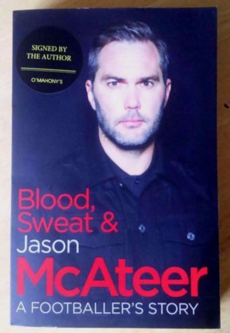 McAteer, Jason -  Blood Sweat & Jason McAteer SIGNED PB Liverpool Ireland Football Autobiograpy