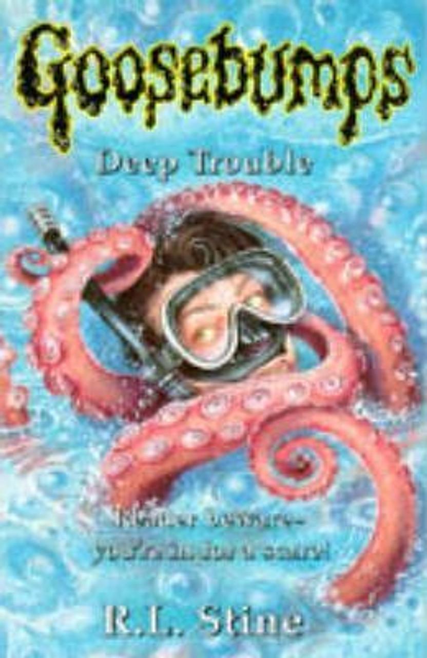 Stine, R.L. / Goosebumps: Deep Trouble
