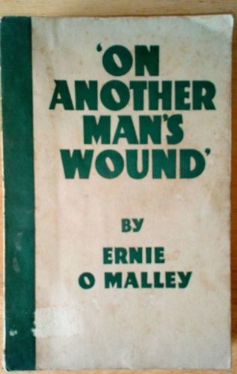 O'Malley , Ernie - On Another Man's Wound -  VINTAGE PB 1/3rd Ed 1937 War of Independence
