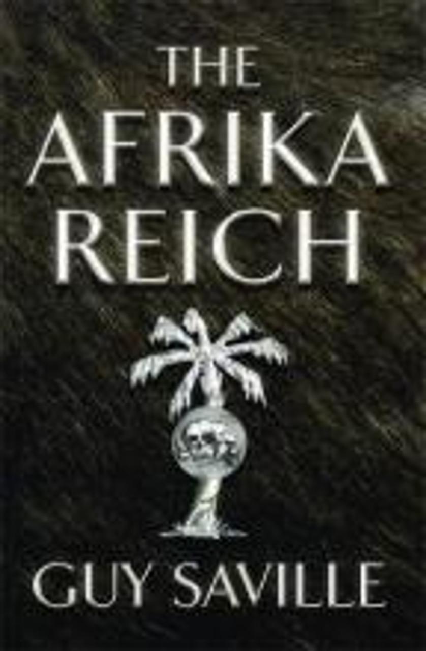 Savile, Guy - 2 Book HB SET - 1st Eds - Madagaskar Plan & Afrika Reich - Alternate History