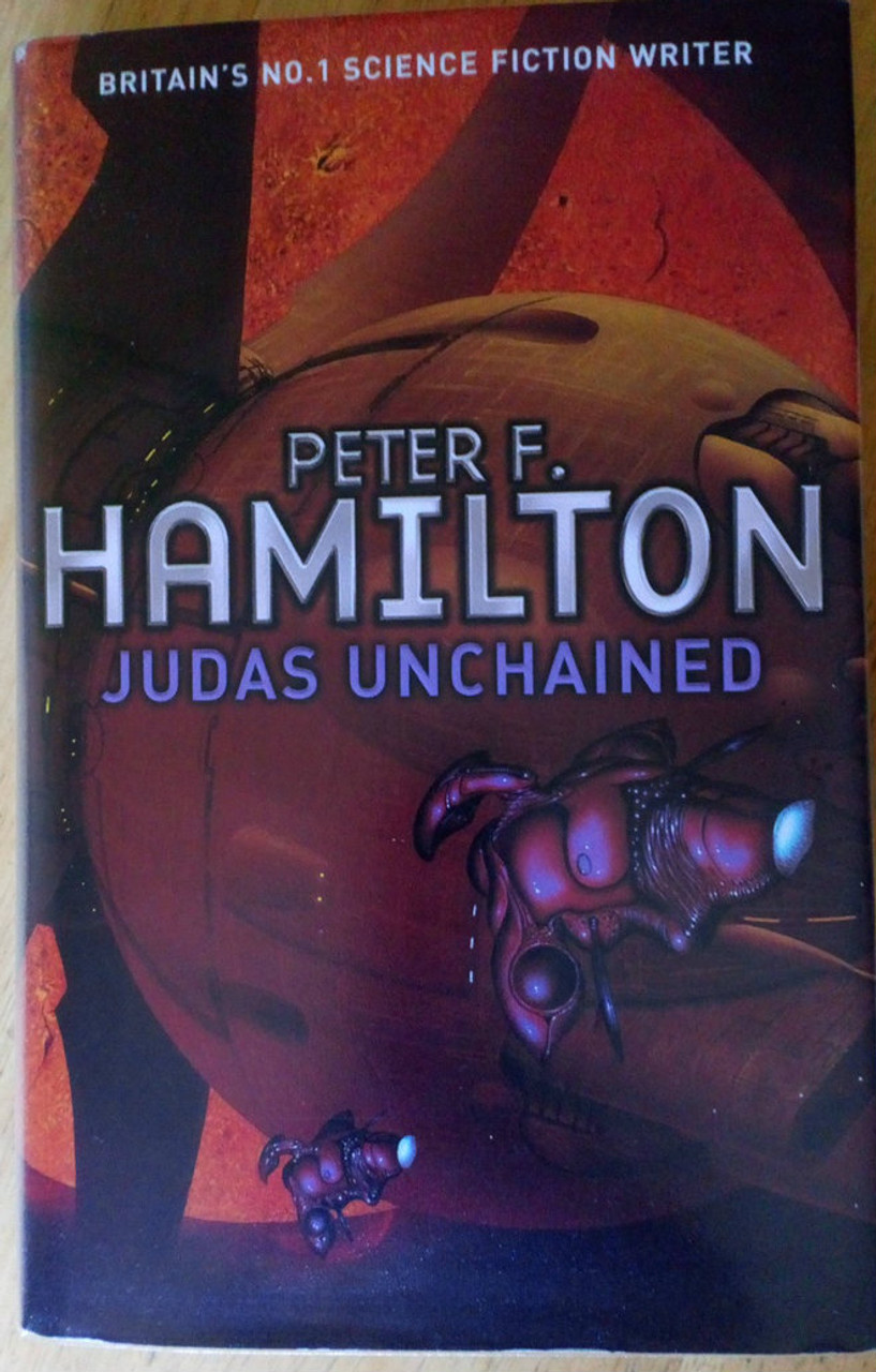 Hamilton, Peter F - Judas Unchained SIGNED HB 1ST Ed  ( Commonwealth Saga Vol 2)  SF