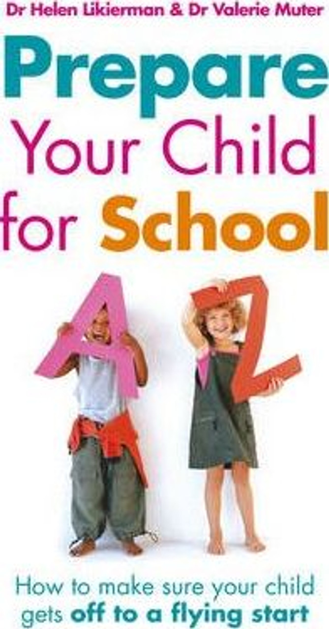 Likierman, Dr Helen / Prepare Your Child for School : How to make sure your child gets off to a flying start (Medium Paperback)