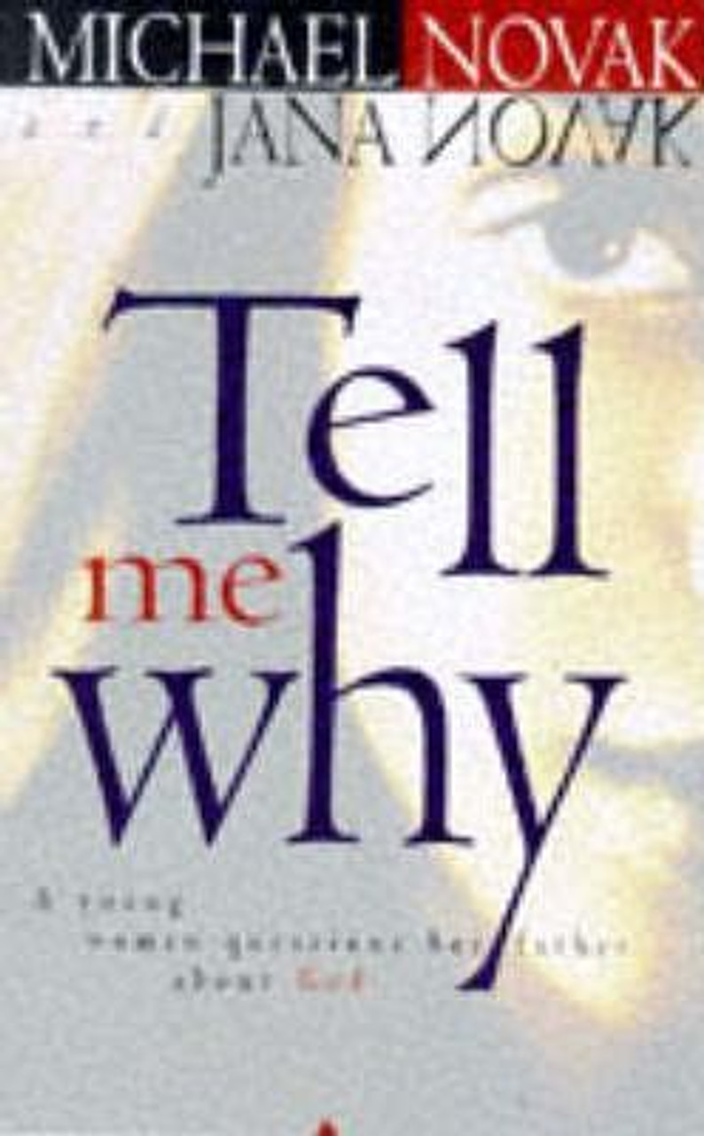 Novak, Michael / Tell Me Why : A Young Woman Questions Her Father About God (Medium Paperback)