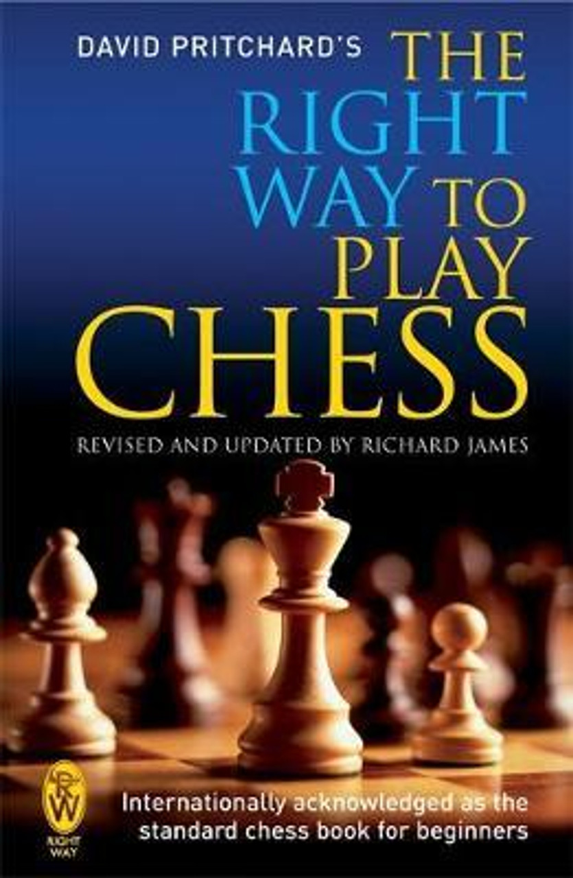 Pritchard, David / The Right Way to Play Chess