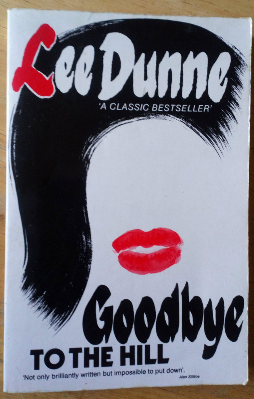 Dunne, Lee - Goodbye to the Hill SIGNED PB - Dublin ,  1986 Edition.