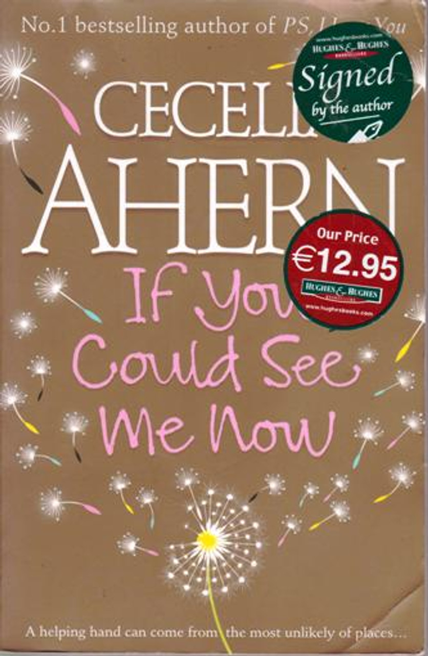 Cecelia Ahern / If You Could See Me Now (Large Paperback) (Signed by the Author)