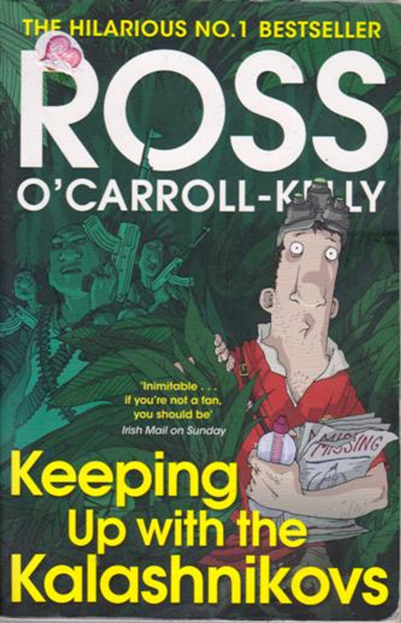 Ross O'Carroll-Kelly / Keeping Up with the Kalashnikovs (Large Paperback) (Signed by the Author)