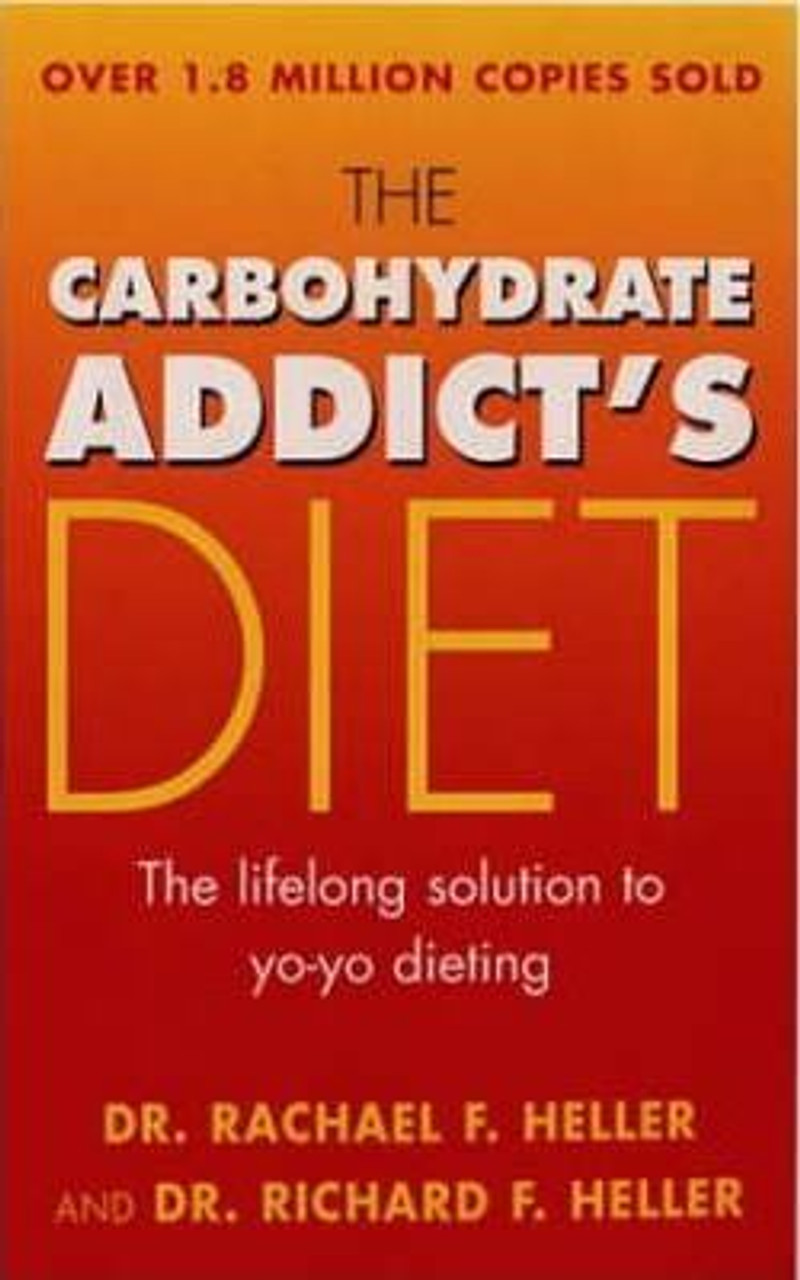 Heller, Rachael F. / The Carbohydrate Addict's Diet Book