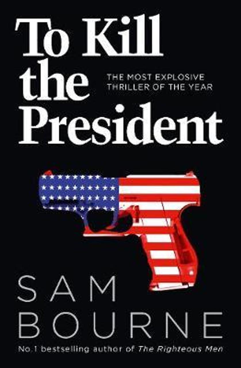 Bourne, Sam / To Kill the President