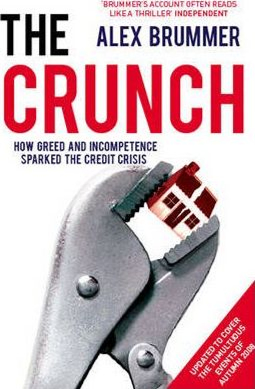 Brummer, Alex / The Crunch : How Greed and Incompetence Sparked the Credit Crisis