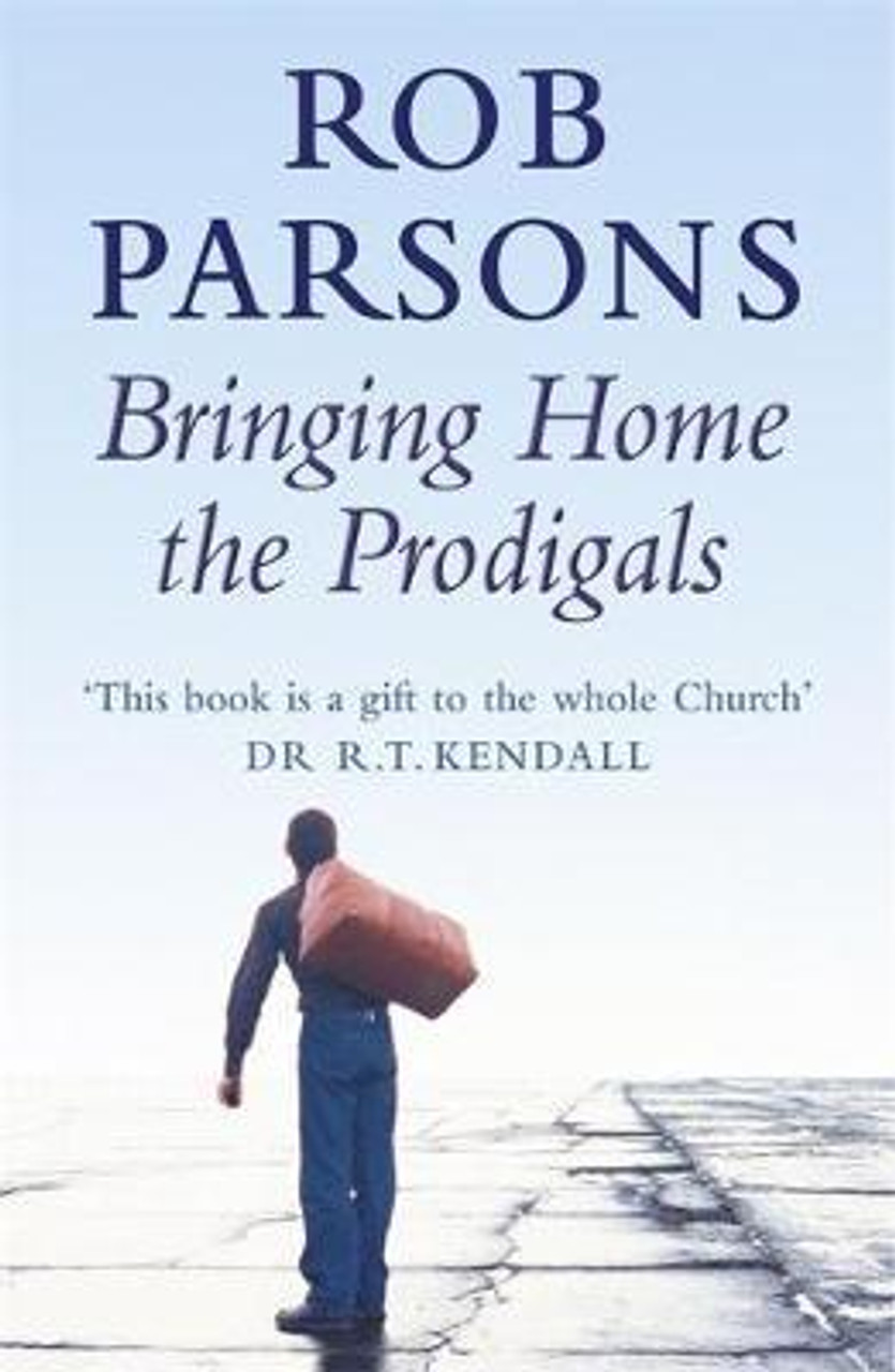 Parsons, Rob / Bringing Home the Prodigals